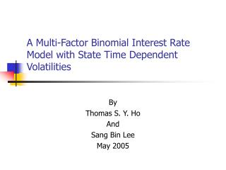A Multi-Factor Binomial Interest Rate Model with State Time Dependent Volatilities
