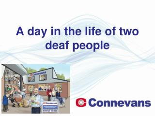 A day in the life of two deaf people