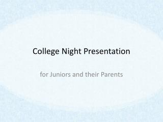 College Night Presentation