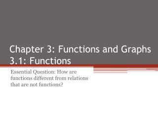 Chapter 3: Functions and Graphs 3.1: Functions