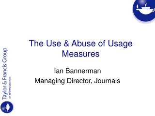 The Use & Abuse of Usage Measures