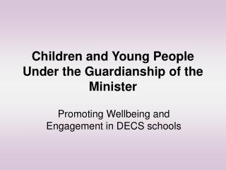 Children and Young People Under the Guardianship of the Minister