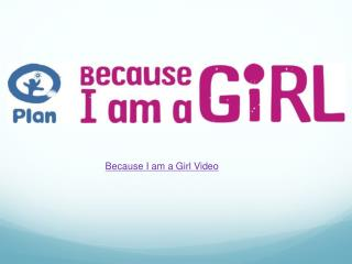Because I am a Girl Video