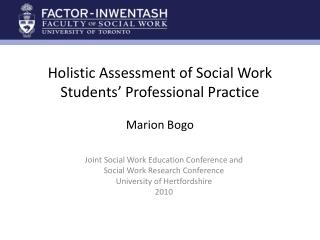 Holistic Assessment of Social Work Students' Professional Practice Marion Bogo