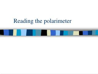 Reading the polarimeter