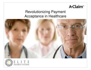 Revolutionizing Payment  Acceptance in Healthcare