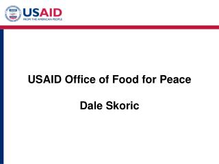 USAID Office of Food for Peace Dale Skoric