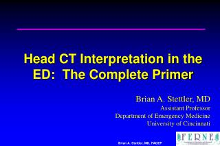 Head CT Interpretation in the ED:  The Complete Primer