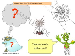 Then we need a spider's web!