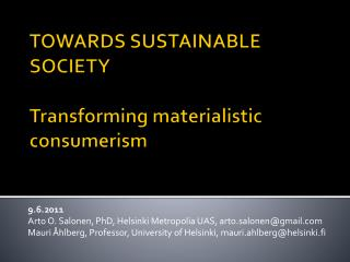 TOWARDS SUSTAINABLE SOCIETY Transforming materialistic  consumerism