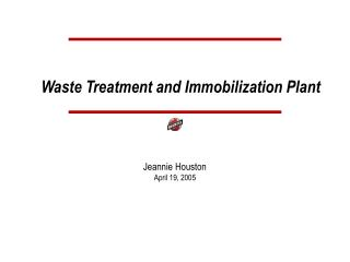 Waste Treatment and Immobilization Plant