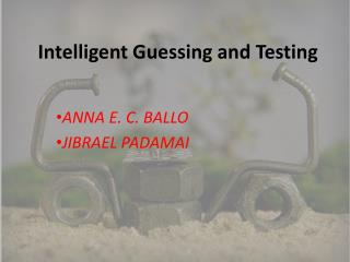 Intelligent  Guessing andTesting