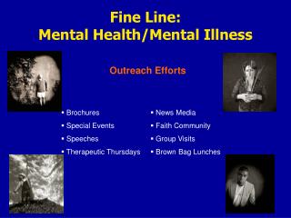 Fine Line:  Mental Health/Mental Illness