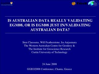 IS AUSTRALIAN DATA REALLY VALIDATING EGM08, OR IS EGM08 JUST IN/VALIDATING AUSTRALIAN DATA?