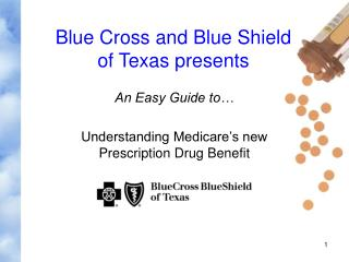 An Easy Guide to… Understanding Medicare's new Prescription Drug Benefit