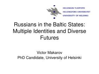 Russians in the Baltic States: Multiple Identities and Diverse Futures