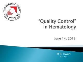 """Quality Control""   in Hematology"