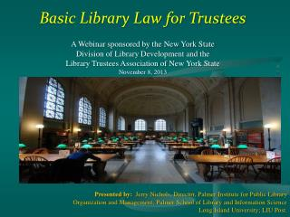 Basic Library Law for Trustees A Webinar sponsored by the New York State