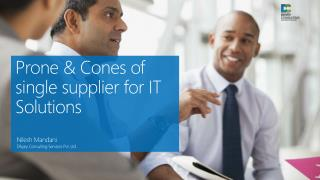 Prone & Cones of  single supplier for IT  Solutions