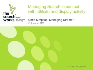 Managing Search in context with affiliate and display activity