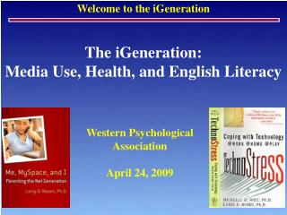 The iGeneration: Media Use, Health, and English Literacy