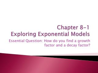 Chapter 8-1 Exploring Exponential Models