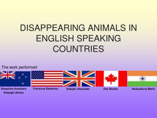 DISAPPEARING ANIMALS IN ENGLISH SPEAKING COUNTRIES
