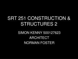 SRT 251 CONSTRUCTION & STRUCTURES 2