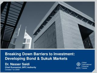 Breaking Down Barriers to Investment: Developing Bond & Sukuk Markets