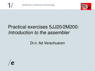 Practical exercises 5JJ20/2M200: Introduction to the assembler