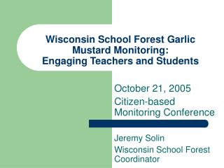Wisconsin School Forest Garlic Mustard Monitoring:  Engaging Teachers and Students
