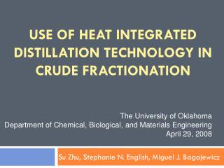 USE OF HEAT INTEGRATED DISTILLATION TECHNOLOGY IN CRUDE FRACTIONATION