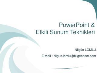PowerPoint &  Etkili Sunum Teknikleri