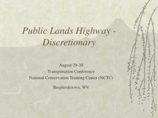 Public Lands Highway -Discretionary