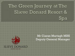 The Green Journey at The Slieve Donard Resort & Spa