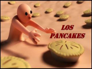 LOS PANCAKES