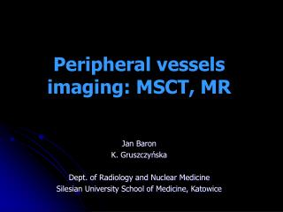 Peripheral vessels imaging: MSCT, MR