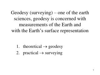 theoretical   geodesy 2.   practical   surveying