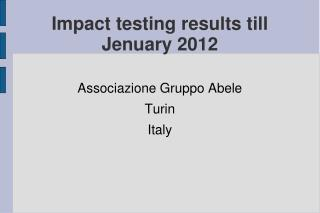 Impact testing results till Jenuary 2012