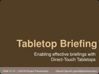 Tabletop Briefing