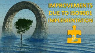 IMPROVEMENTS DUE TO ISO9001 IMPLEMENTATION
