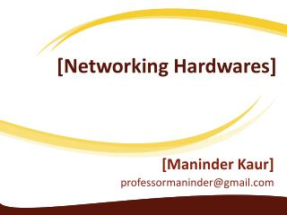 [Networking Hardwares]
