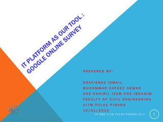 IT PLATFORM AS OUR TOOL : GOOGLE ONLINE SURVEY