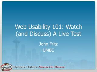 Web Usability 101: Watch (and Discuss) A Live Test