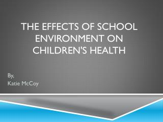 The Effects of School Environment on Children's Health