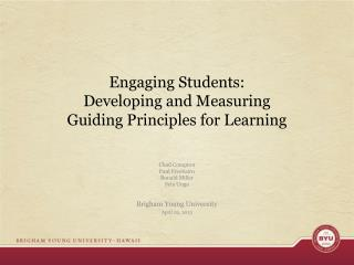 Engaging Students:  Developing and Measuring  Guiding Principles for Learning
