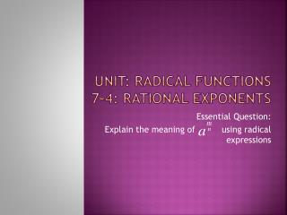 Unit: Radical Functions 7-4: Rational Exponents