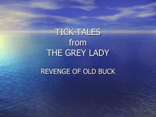 TICK TALES from THE GREY LADY