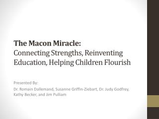 The Macon Miracle: Connecting Strengths, Reinventing Education, Helping Children Flourish
