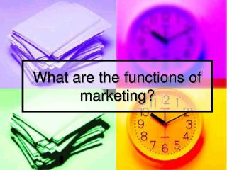What are the functions of marketing?